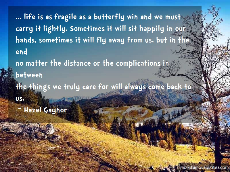Hazel Gaynor Quotes: Life Is As Fragile As A Butterfly Win