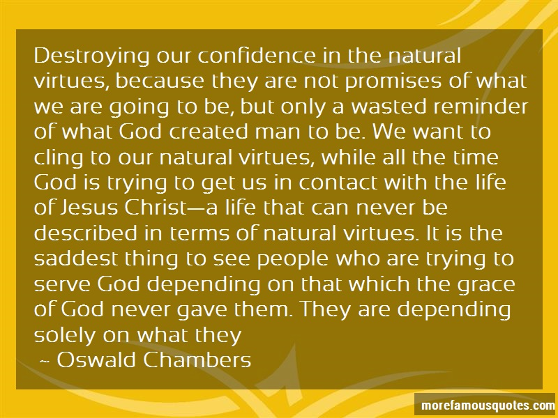 Oswald Chambers Quotes: Destroying our confidence in the natural