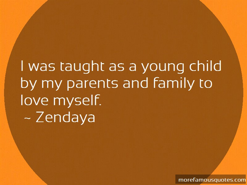 Zendaya Quotes: I was taught as a young child by my