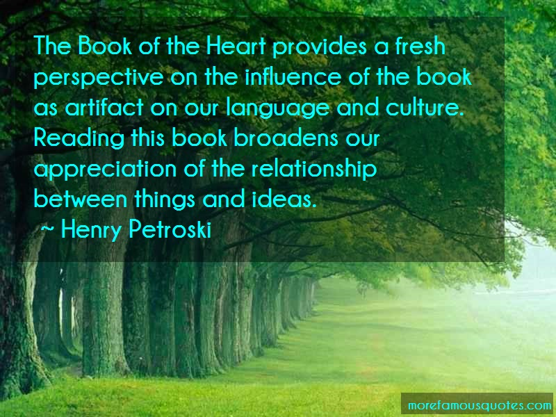 Henry Petroski Quotes: The Book Of The Heart Provides A Fresh