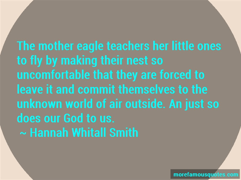 Hannah Whitall Smith Quotes: The Mother Eagle Teachers Her Little
