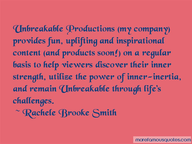 Rachele Brooke Smith Quotes: Unbreakable productions my company