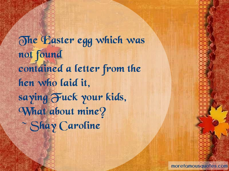 Shay Caroline Quotes: The Easter Egg Which Was Not