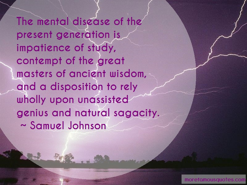 Samuel Johnson Quotes: The mental disease of the present