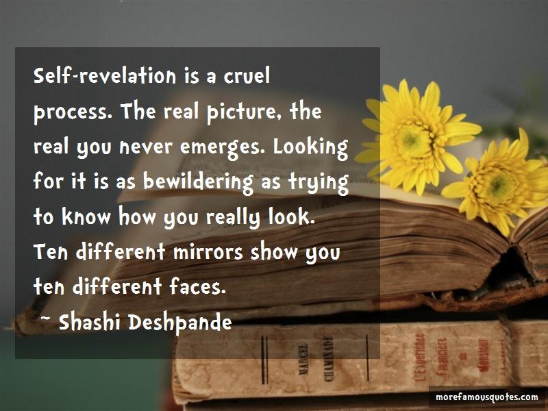 Shashi Deshpande Quotes: Self Revelation Is A Cruel Process The