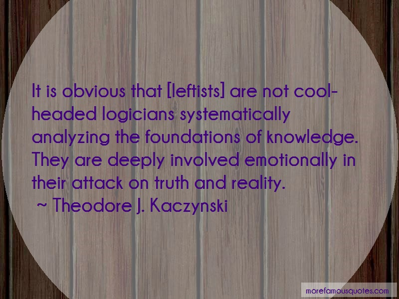 Theodore J. Kaczynski Quotes: It Is Obvious That Leftists Are Not Cool