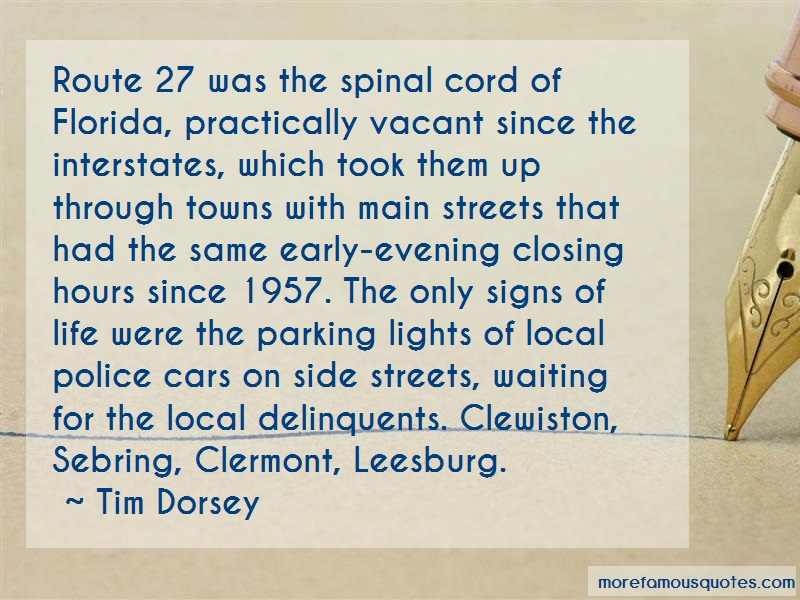 Tim Dorsey Quotes: Route 27 Was The Spinal Cord Of Florida