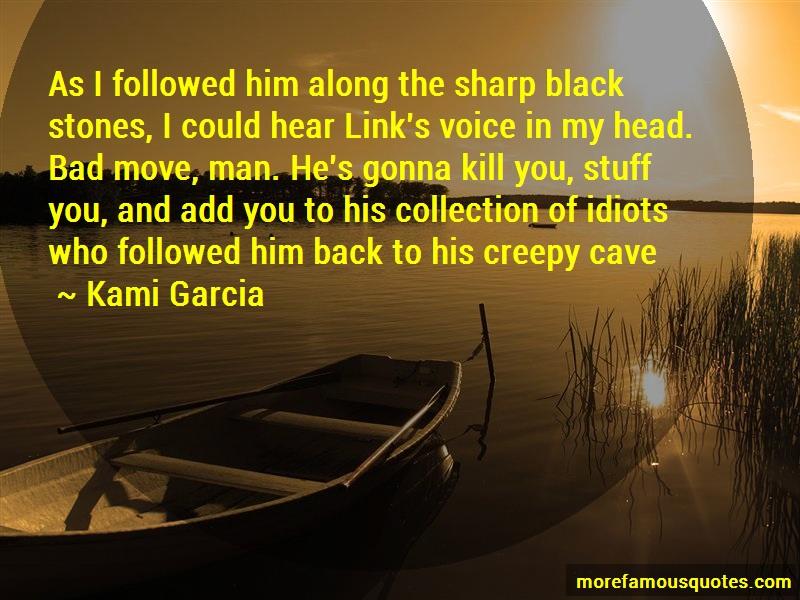 Kami Garcia Quotes: As i followed him along the sharp black