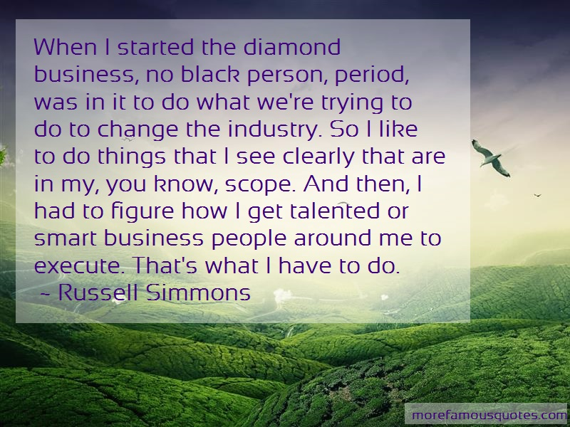 Russell Simmons Quotes: When i started the diamond business no