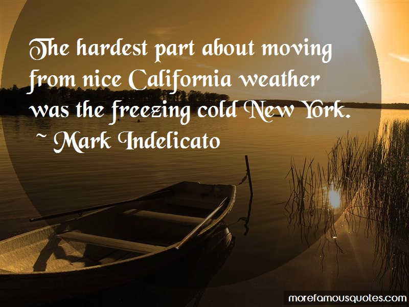 Mark Indelicato Quotes: The hardest part about moving from nice