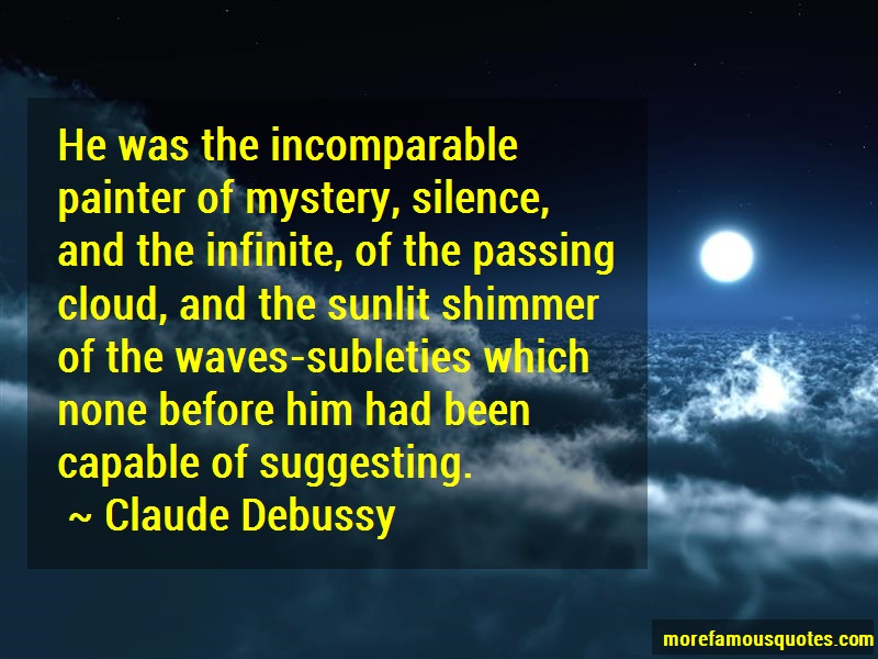 Claude Debussy Quotes: He Was The Incomparable Painter Of