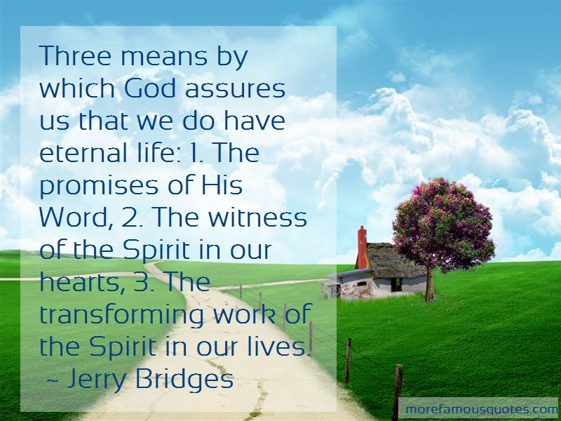 Jerry Bridges Quotes: Three Means By Which God Assures Us That