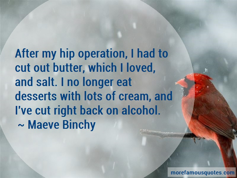 Maeve Binchy Quotes: After My Hip Operation I Had To Cut Out