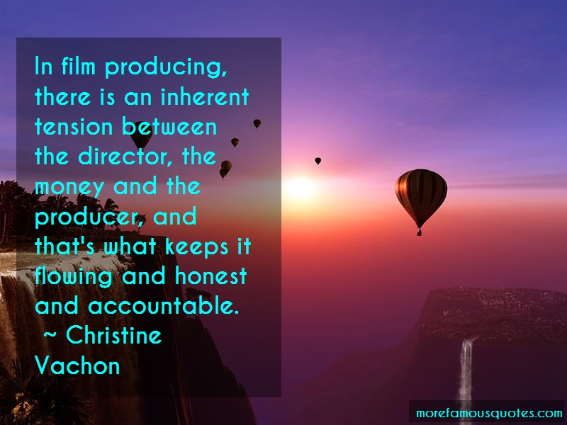 Christine Vachon Quotes: In film producing there is an inherent