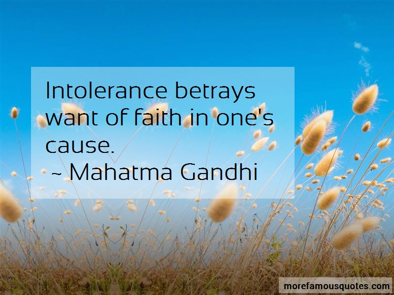 Mahatma Gandhi Quotes: Intolerance betrays want of faith in