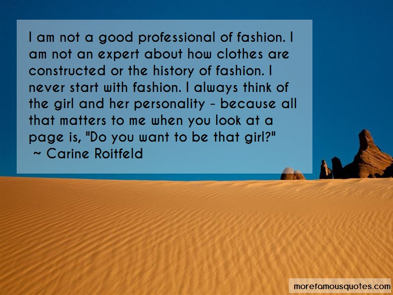 Carine Roitfeld Quotes: I am not a good professional of fashion