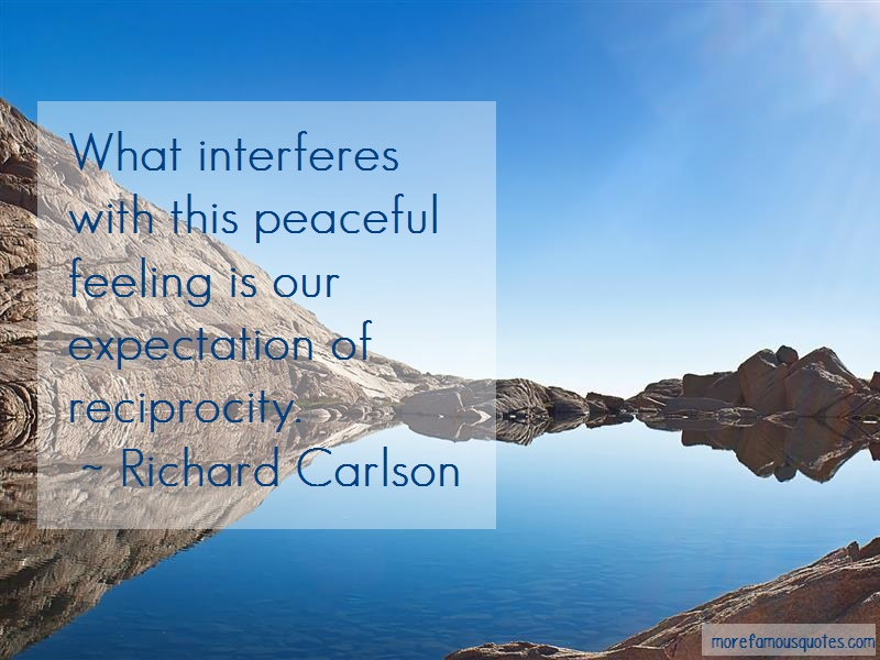 Richard Carlson Quotes: What Interferes With This Peaceful