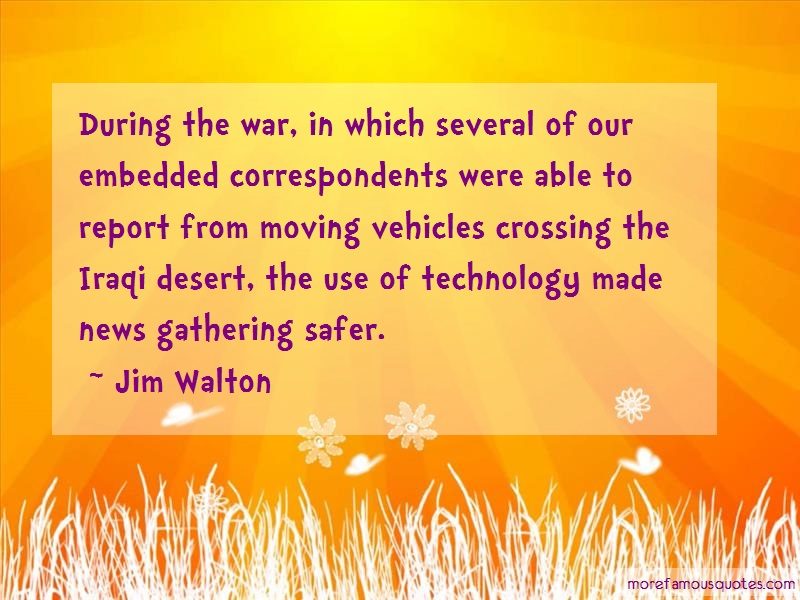 Jim Walton Quotes: During the war in which several of our