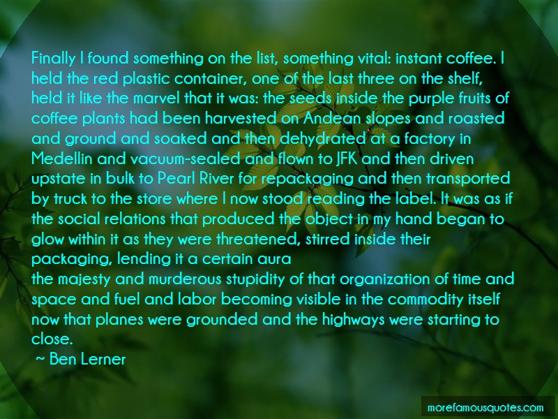 Ben Lerner Quotes: Finally I Found Something On The List