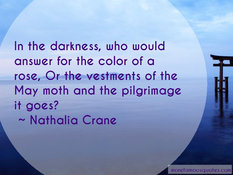 Nathalia Crane Quotes: In the darkness who would answer for the