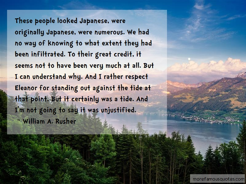 William A. Rusher Quotes: These people looked japanese were