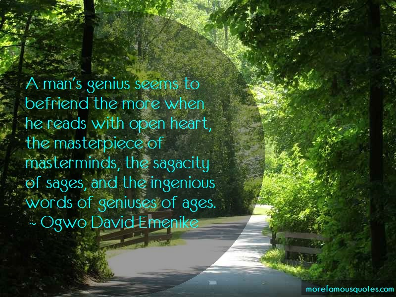 Ogwo David Emenike Quotes: A Mans Genius Seems To Befriend The More