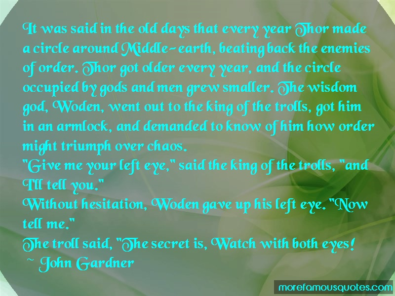 John Gardner Quotes: It was said in the old days that every