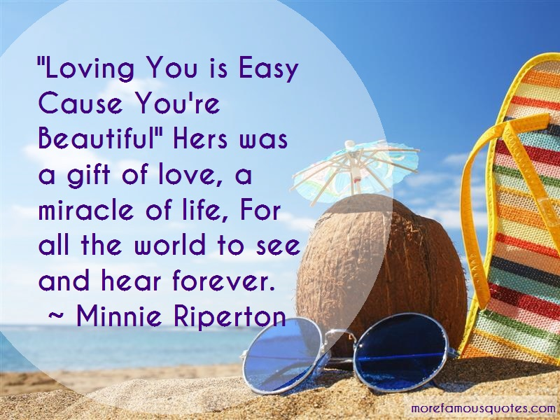 Minnie Riperton Quotes: Loving You Is Easy Cause Youre Beautiful