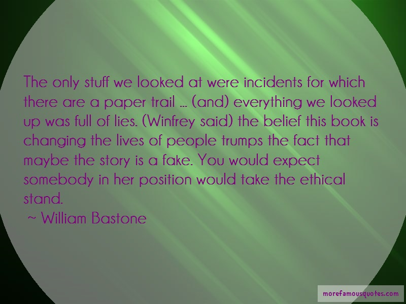 William Bastone Quotes: The only stuff we looked at were