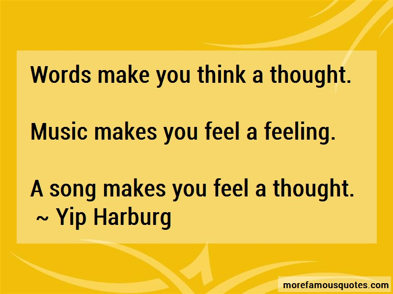 Yip Harburg Quotes: Words make you think a thought music