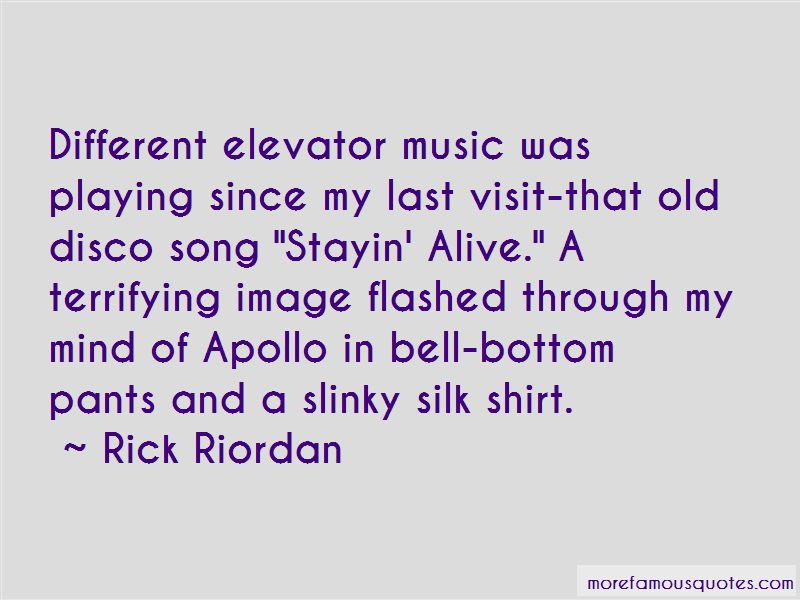 Rick Riordan Quotes: Different Elevator Music Was Playing