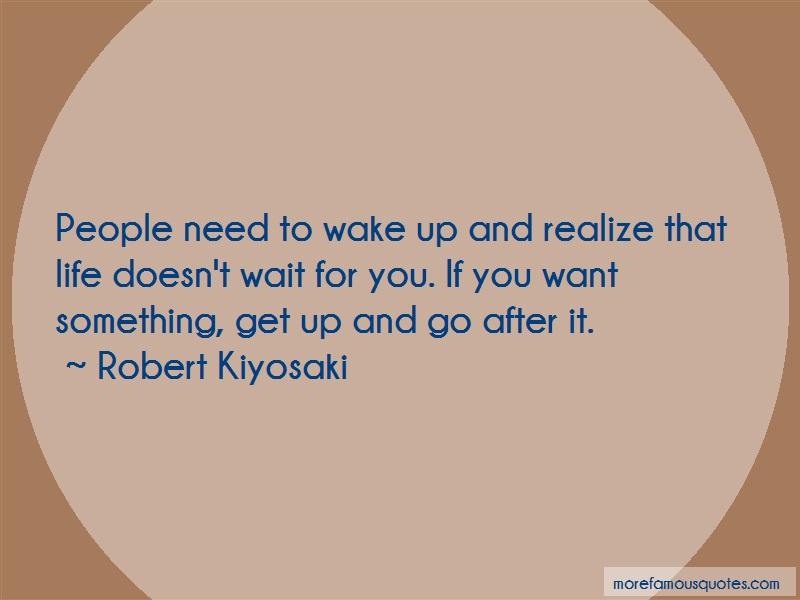 Robert Kiyosaki Quotes: People Need To Wake Up And Realize That