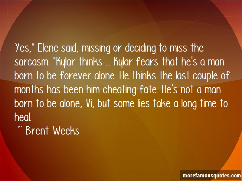 Brent Weeks Quotes: Yes Elene Said Missing Or Deciding To