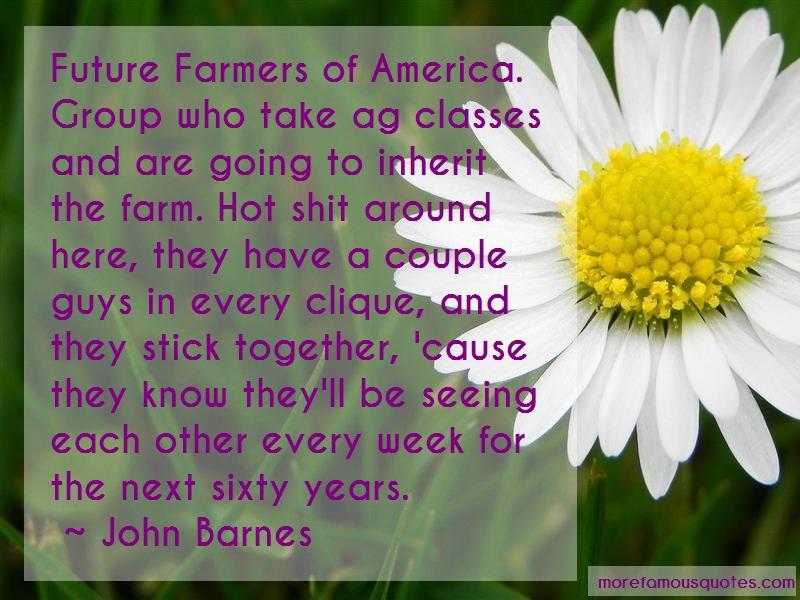 John Barnes Quotes: Future farmers of america group who take