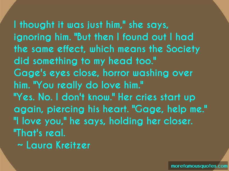 Laura Kreitzer Quotes: I thought it was just him she says