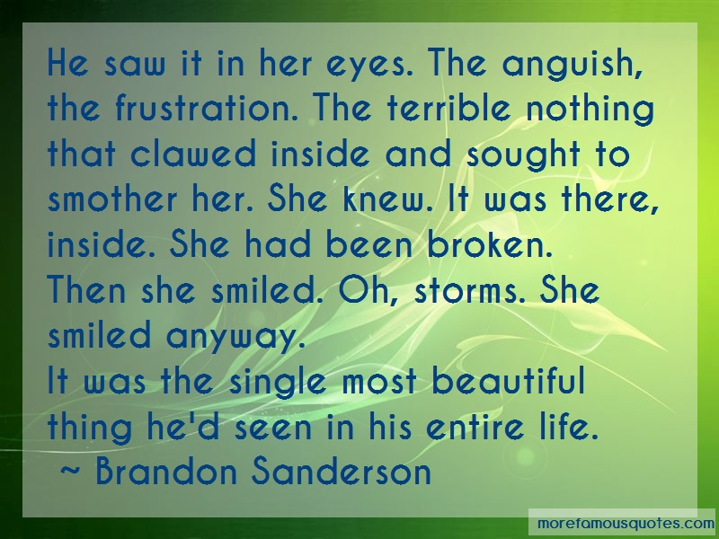 Brandon Sanderson Quotes: He Saw It In Her Eyes The Anguish The