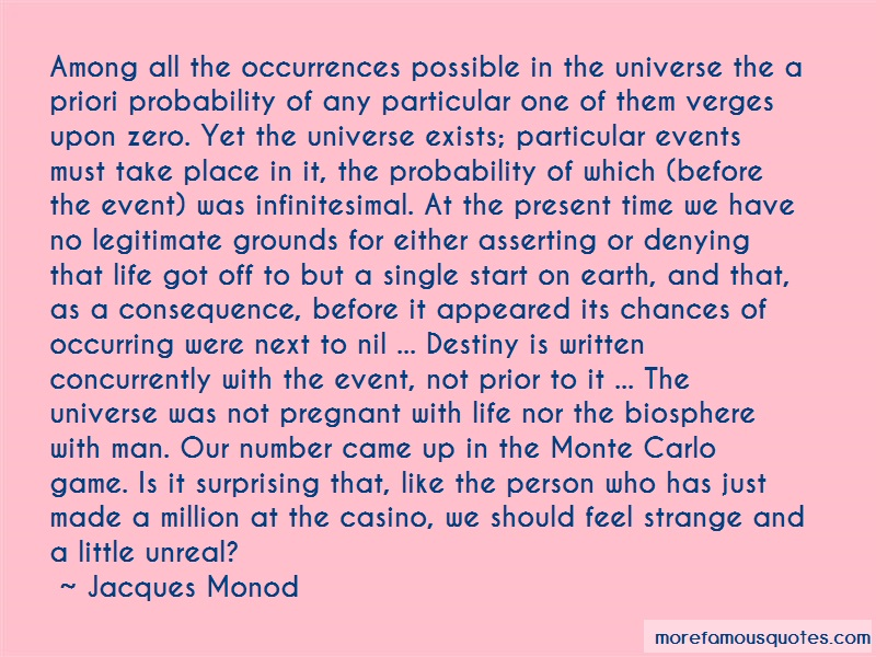 Jacques Monod Quotes: Among all the occurrences possible in