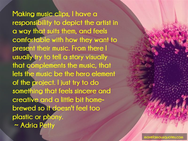 Adria Petty Quotes: Making Music Clips I Have A