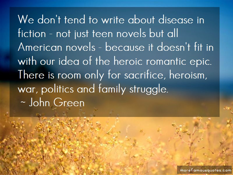 John Green Quotes: We dont tend to write about disease in