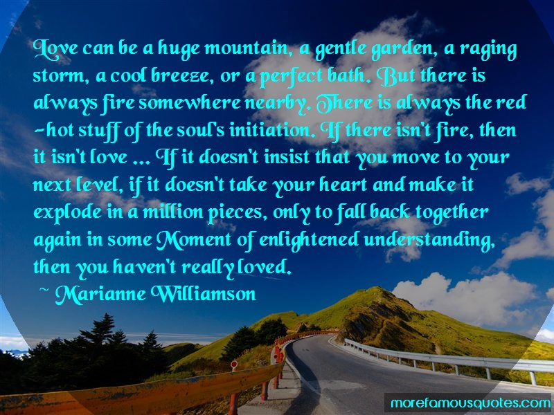 Marianne Williamson Quotes: Love Can Be A Huge Mountain A Gentle
