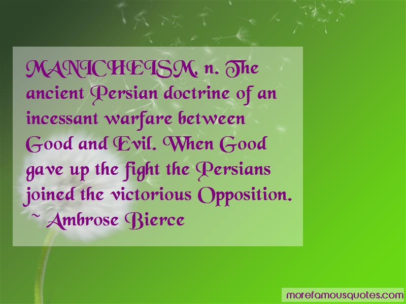 Ambrose Bierce Quotes: Manicheism n the ancient persian