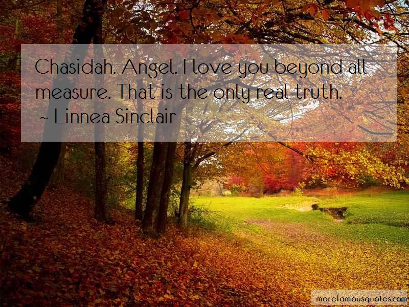 Linnea Sinclair Quotes: Chasidah Angel I Love You Beyond All