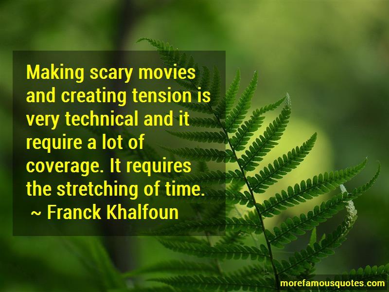 Franck Khalfoun Quotes: Making scary movies and creating tension