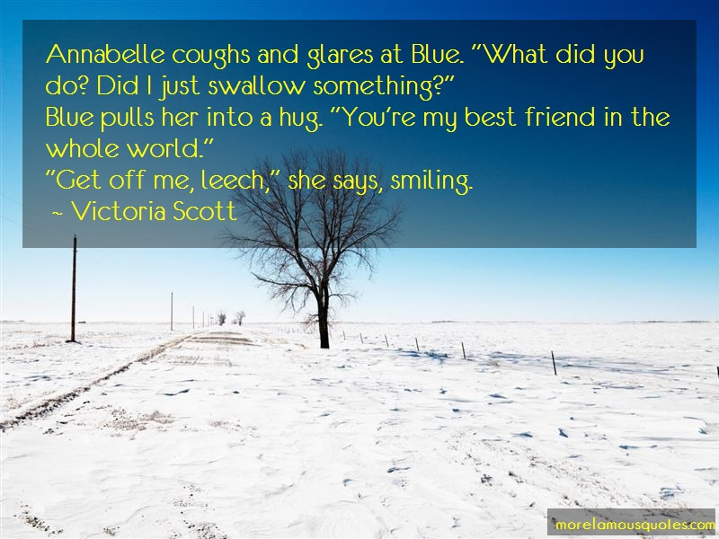Victoria Scott Quotes: Annabelle coughs and glares at blue what
