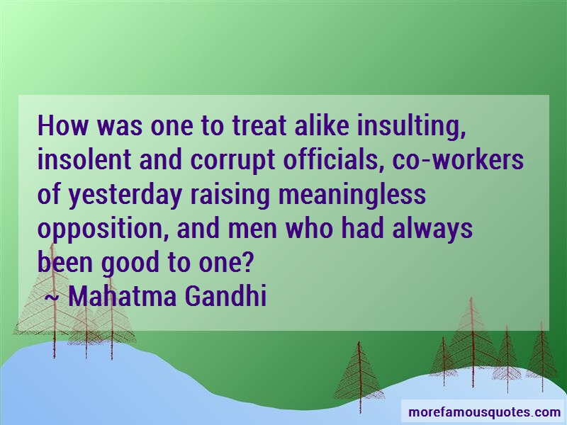 Mahatma Gandhi Quotes: How was one to treat alike insulting