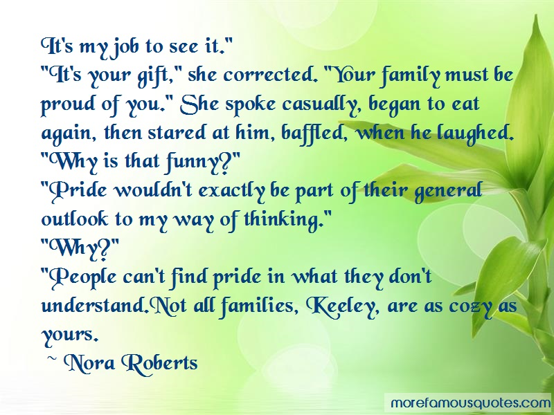 Nora Roberts Quotes: Its My Job To See It Its Your Gift She