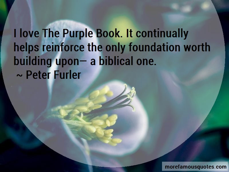 Peter Furler Quotes: I Love The Purple Book It Continually