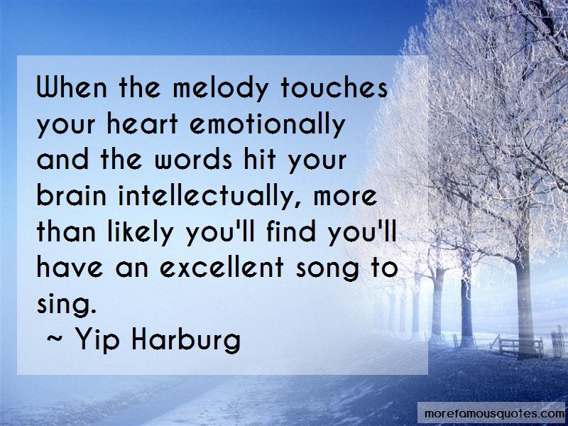Yip Harburg Quotes: When the melody touches your heart