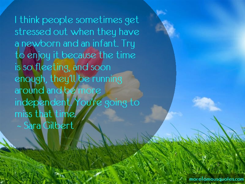 Sara Gilbert Quotes: I think people sometimes get stressed