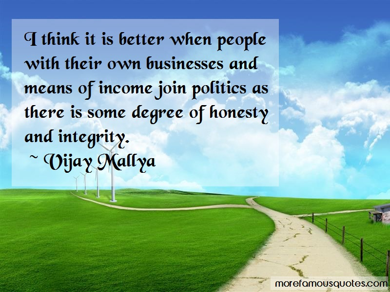 Vijay Mallya Quotes: I think it is better when people with
